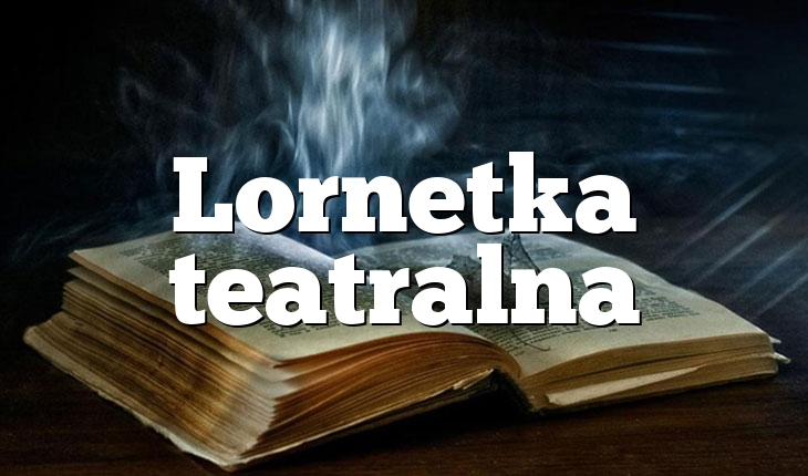 Lornetka teatralna